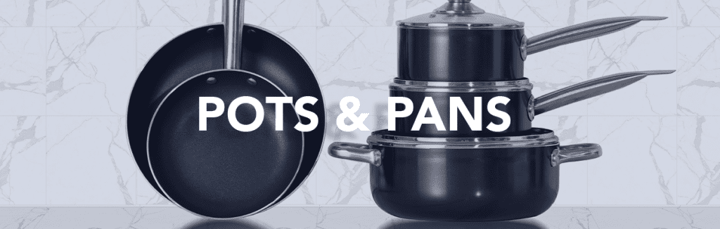 Easy to clean Pots & Pans